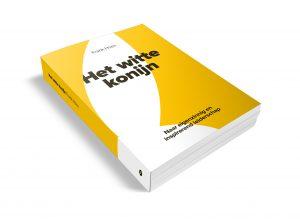 Het witte konijn. Een boek over leidinggeven en persoonlijke ontwikkeling. Eigenzinnig en inspirerend
